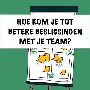 Hoe Kom Je Tot Opzet Om Tot Betere Beslissingen Met Je Team Te Maken Visueel Template